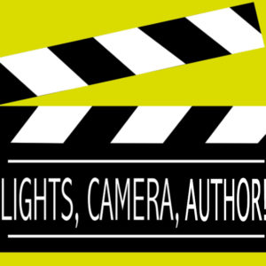 Lights, Camera, Author! (Encore)