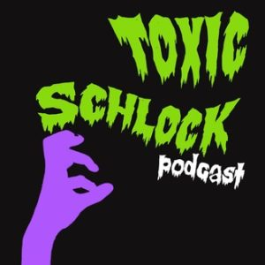 Critiques For The Culture (1st and 3rd)/Toxic Schlock (2nd and 4th)